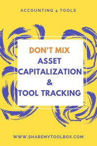 Asset Capitalization Construction Tool Tracking